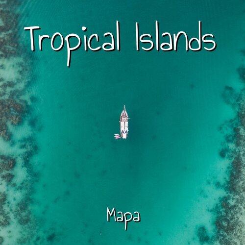 Mapa Tropical Islands 專輯 Kkbox