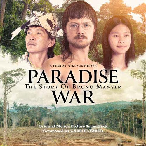 Paradise War: The Story of Bruno Manser (Original Motion Picture Soundtrack)
