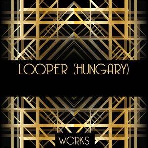 Looper (Hungary) Works