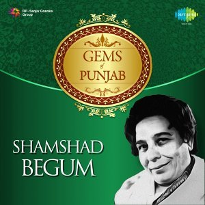 Gems of Punjab - Shamshad Begum