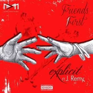 Friends First (feat. J-Remy)