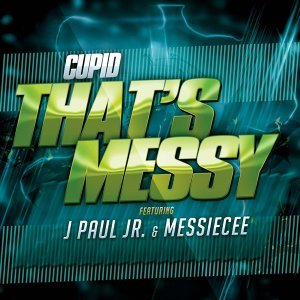 That's Messy (feat. J Paul Jr & Messie Cee)