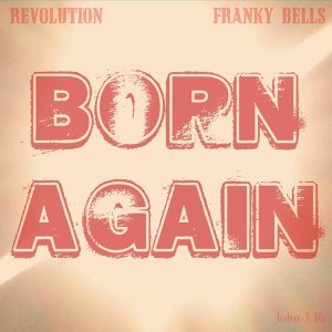 Born Again (feat. Franky Bells)