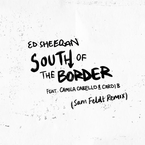 South of the Border (feat. Camila Cabello & Cardi B) - Sam Feldt Remix