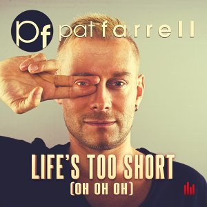 Life's Too Short (Oh Oh Oh)