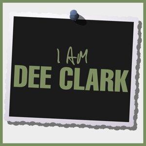 I Am Dee Clark