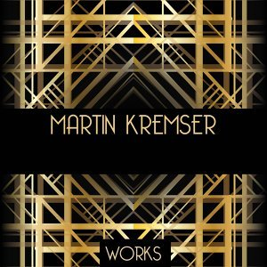 Martin Kremser Works