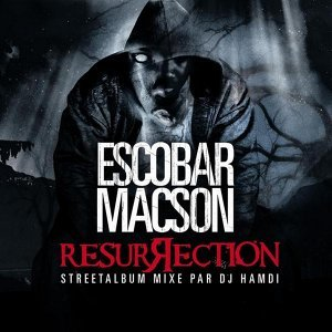 Escobar Macson - Resurrection - Street album mixé par DJ Hamdi