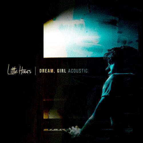Dream, Girl - Acoustic