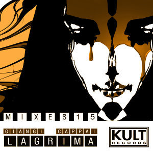 "Kult Records Presents ""Lagrima 2015"""
