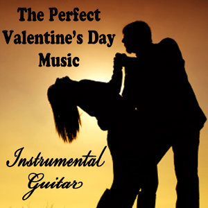 The Perfect Valentine's Day Music: Instrumental Guitar