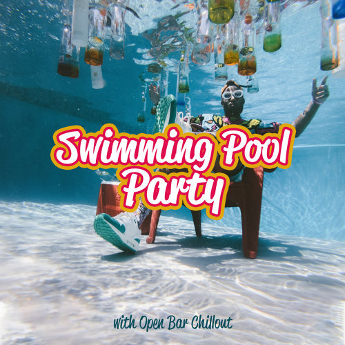 Swimming Pool Party with Open Bar Chillaout