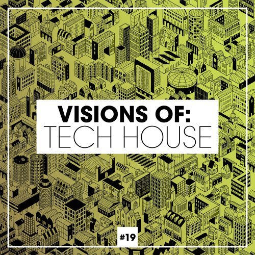 Visions of: Tech House, Vol. 19