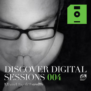 Discover Digital Sessions 004 (Mixed by Rich Smith)