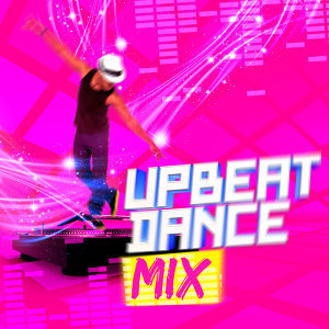 Upbeat Dance Mix