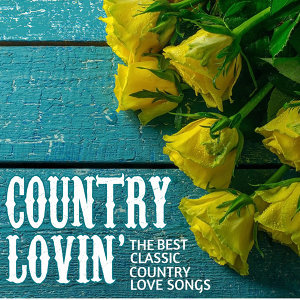 Country Lovin': The Best Classic Country Love Songs