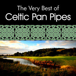 The Very Best of Celtic Panpipes