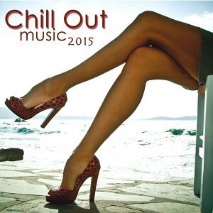 Chill Out Music 2015- Ultimate Chillout Music Collection