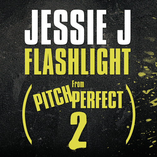 "Flashlight - From ""Pitch Perfect 2"" Soundtrack"