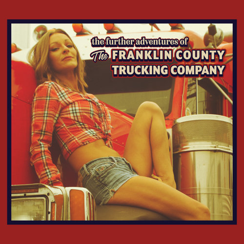 The Further Adventures of the Franklin County Trucking Company