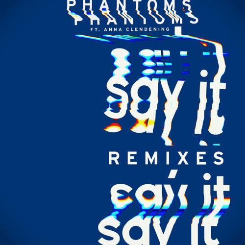 Say It - Remixes