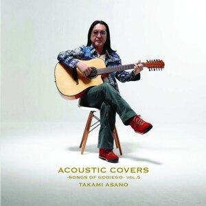 アコースティック カヴァーズ -ソングス オヴ ゴダイゴ- VOL.5 (Acoustic Covers - Songs of Godaigo Vol.5 -)