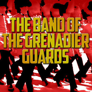 The Band of the Grenadier Guards