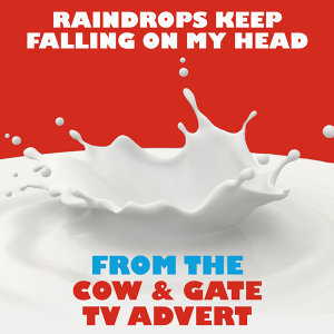 Raindrops Keep Falling on My Head (From the Cow and Gate T.V. Advert)