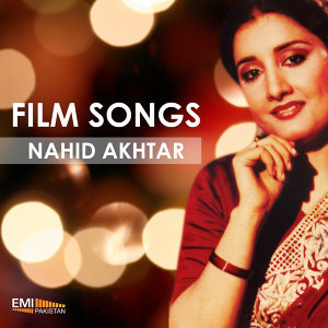 Film Songs - Nahid Akhtar