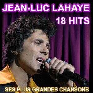 Jean-Luc Lahaye 18 Hits - Ses Plus Grandes Chansons