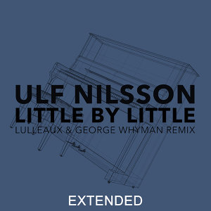 Little By Little - Lulleaux & George Whyman Remix / Extended