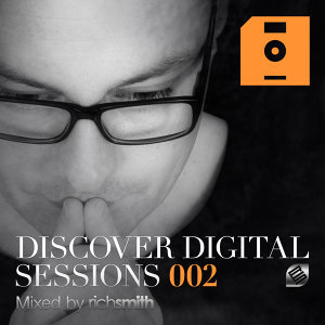 Discover Digital Sessions 002 (Mixed by Rich Smith)