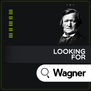 Looking for Wagner