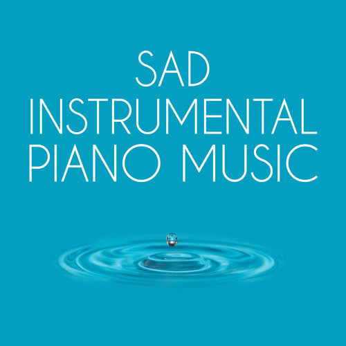Sad Songs Music|Instrumental Love Songs|Piano Music SongsTop