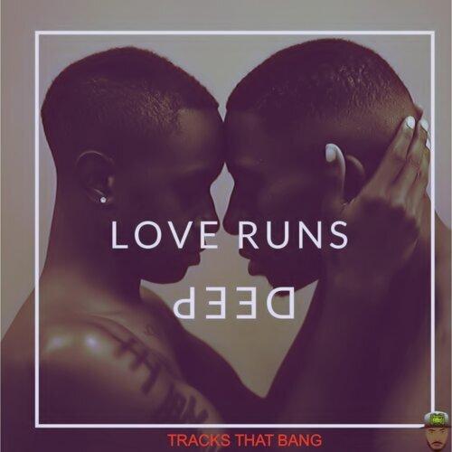 Love Runs Deep
