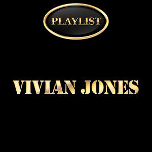Vivian Jones Playlist