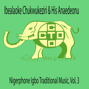 Nigerphone Igbo Traditional Music, Vol. 3