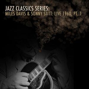 Jazz Classics Series: Miles Davis & Sonny Stritt: Live 1960, Pt. 1