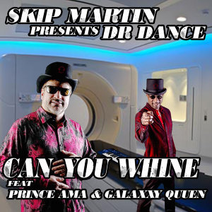 Dr. Dance: Can You Whine (feat. Prince Ama & Galaxxy Queen)