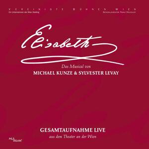 Elisabeth - Gesamtaufnahme live aus dem Theater an der Wien (Oktober 2005)