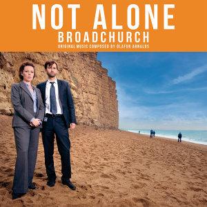 Not Alone - Broadchurch