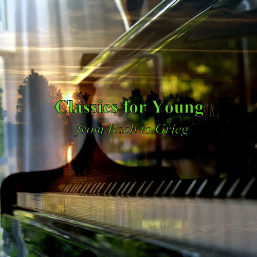 Classics for Young - from Bach to Grieg