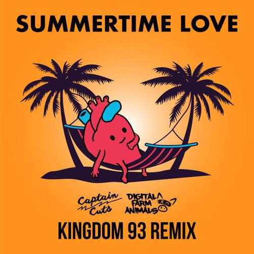 Summertime Love - Kingdom 93 Remix