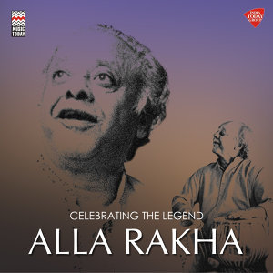 Celebrating the Legend - Alla Rakha
