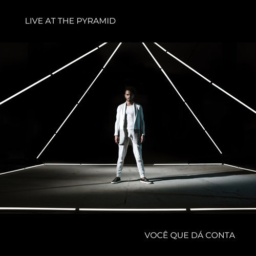 Você Que Dá Conta (Live At The Pymarid)