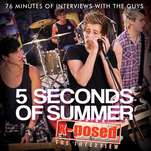 5 Seconds of Summer X-Posed: The Interview