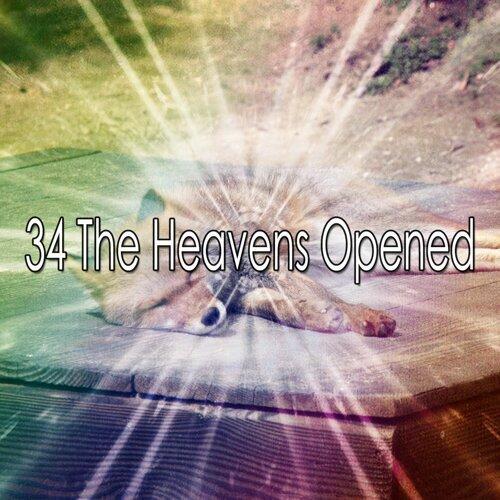 34 The Heavens Opened