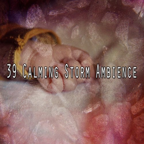 39 Calming Storm Ambience