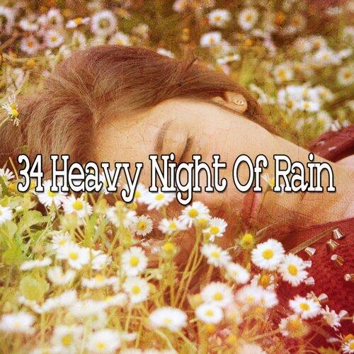 34 Heavy Night of Rain