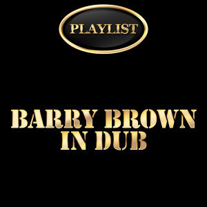 Barry Brown in Dub Playlist